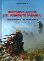 24503 - Gariglio, D. - Battaglie Alpine del Piemonte Sabaudo. Tre secoli di guerre sulle Alpi Occidentali