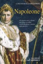 24509 - Mascilli Migliorini, L. - Napoleone. L'uomo che esporto' la Rivoluzione in tutta Europa