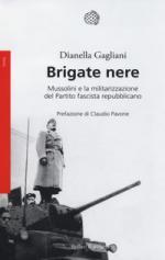 24523 - Gagliani, D. - Brigate Nere. Mussolini e la militarizzazione del partito
