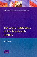 24577 - Jones, J.R. - Anglo-Dutch Wars of the Seventeenth Century (The)