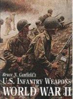 24583 - Canfield, B.N. - US Infantry Weapons of World War II