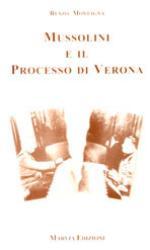 24608 - Montagna, R. - Mussolini e il processo di Verona