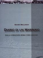 24611 - Bellocci, G. - Diario di un Marinaio. Sulla Corazzata Roma c'ero anch'io