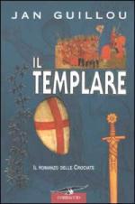24701 - Guillou, J. - Templare. Il romanzo delle crociate (Il)