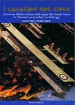 24714 - Viazzi, L. - Cavalieri del Cielo. L'Aviazione Militare Italiana dalle origini alla Grande Guerra. Le Aviazioni con le stellette in Italia oggi (I)