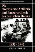 24733 - Fleischer-Eiermann, W.-R. - Motorisierte Artillerie und Panzerartillerie des deutschen Heeres 1935-1945