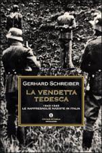 24736 - Schreiber, G. - Vendetta tedesca 1943-45 (La)