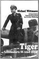 24758 - Agte, P. - Michael Wittmann und die Tiger der Leibstandarte SS Adolf Hitler