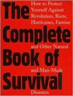 24800 - Stahlberg, R. - Complete Book of Survival. How to Protect Yourself Against Revolution, Riots, Hurricanes, Famine, and Other Natural and Man-Made Disasters (The) ULTIME COPIE !!!
