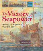 24814 - Gardiner, R. - Victory of Seapower. Winning the Napoleonic War 1806-1814 (The)
