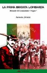 24815 - Jelmini, A. - Prima Brigata Lombarda. Memorie del comandante 'Fagno'