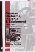 24829 - Woolley, C. - German Uniforms, Insignia and Equipment 1918-1923. Freikorps - Reichswehr -Vehicles - Weapons