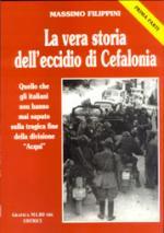 24843 - Filippini, M. - Vera storia dell'eccidio di Cefalonia Parte I: il fatto (La)