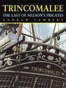 24854 - Lambert, A. - Trincomalee. The last of the Nelson's Frigates