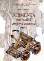 24917 - Russo, F. - Tormenta. Venti Secoli di Artiglieria Meccanica - Tavole