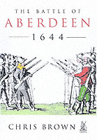 24950 - Brown, C. - Battle for Aberdeen 1644 (The)