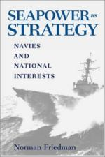 24952 - Friedman, N. - Seapower as Strategy. Navies and National Interests