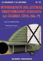 25006 - Infiesta Perez, J.L. - Bombarderos del litoral Mediterraneo durante la Guerra Civil Vol 1