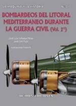 25007 - Infiesta Perez, J.L. - Bombarderos del litoral Mediterraneo durante la Guerra Civil Vol 2