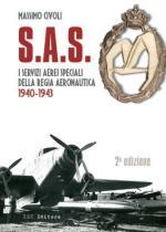 25019 - Civoli, M. - S.A.S. I Servizi Aerei Speciali della Regia Aeronautica 1940-1943