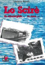25061 - Ridolfi, L. - Scire'. Un sommergibile... Un uomo... (Lo)