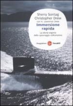 25079 - Sontag-Drew, S.-C. - Immersione rapida. La storia segreta dello spionaggio sottomarino