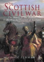 25096 - Penman, M. - Scottish Civil War. The Bruces and the Balliols and the War for Control of Scotland (The)