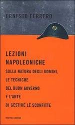 25124 - Ferrero, E. - Lezioni Napoleoniche sulla natura degli uomini, le tecniche del buon governo e l'arte di gestire le sconfitte