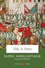 25156 - Settia, A. - Rapine, assedi, battaglie. La guerra nel Medioevo