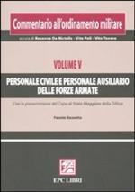 25166 - De Nictolis-Poli-Tenore, R.-V.-V. - Commentario all'ordinamento militare Vol V: Personale civile e personale ausiliario delle forze armate