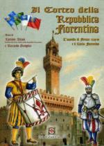 25251 - Giannelli, L. cur - Corteo della Repubblica Fiorentina. L'assedio e il calcio fiorentino 1529-30