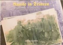 25265 - Innocenti, L. cur - Aquile in trincea. Fotografie di soldati tedeschi nella grande guerra