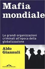 25291 - Giannuli, A. - Mafia mondiale. Le grandi organizzazioni criminali all'epoca della globalizzazione