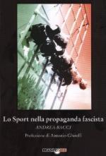 25311 - Bacci, A. - Sport nella propaganda fascista (Lo)