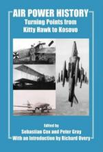 25328 - Gray, P. - Air Power History. Turning Points from Kitty Hawk to Kosovo