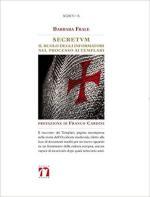 25366 - Frale, B. - Secretum. Il ruolo degli informatori nel processo ai Templari