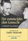 25392 - Parmeggiani, R. - Ho conosciuto Don Gnocchi. I testimoni raccontano