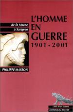 25402 - Masson, P. - Homme en Guerre 1901-2001 De la Marne a Sarajevo (L')