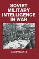 25418 - Glantz, D.M. - Soviet Military Intelligence in War