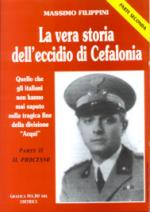 25429 - Filippini, M. - Vera storia dell'eccidio di Cefalonia Parte II: il processo (La)