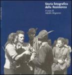 25466 - Mignemi, A. cur - Storia fotografica della Resistenza