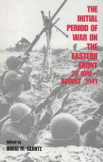 25474 - Glantz, D.M. - Initial period of war in the Eastern Front. 22 June - August 1941