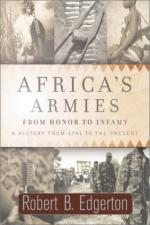 25509 - Edgerton, R.B. - Africa's Armies. From Honor to Infamy, a History from 1791 to the Present