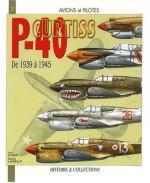 25557 - Elbied-Laurelut, A.-D. - Avions et Pilotes 03: Curtiss P-40 de 1939 a 1945