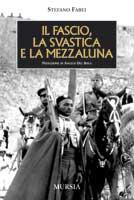 25566 - Fabei, S. - Fascio, la svastica e la mezzaluna (Il)
