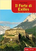 25653 - Minola, M. - Forte di Exilles. Storia, visite, escursioni (Il)
