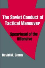 25655 - Glantz, D.M. - Soviet Conduct of Tactical Manoeuvre. Spearhead of the Offensive (The)