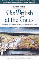 25703 - Reilly, R. - British at the Gates. The New Orleans Campaign in the War of 1812 (The)