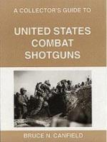 25704 - Canfield, B.N. - Collector's Guide to United States Combat Shotguns (A)