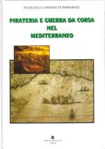 25772 - Cordero di Pamparato, F. - Pirateria e guerra da corsa nel Mediterraneo